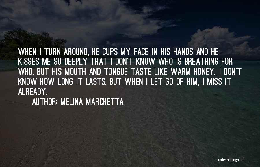 Turn Around Love Quotes By Melina Marchetta