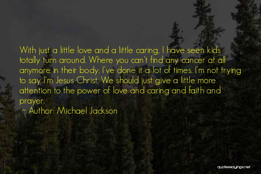 Turn Around Love Quotes By Michael Jackson