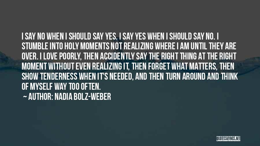 Turn Around Love Quotes By Nadia Bolz-Weber