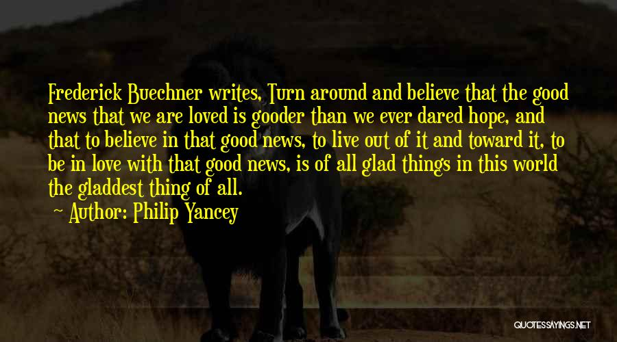 Turn Around Love Quotes By Philip Yancey