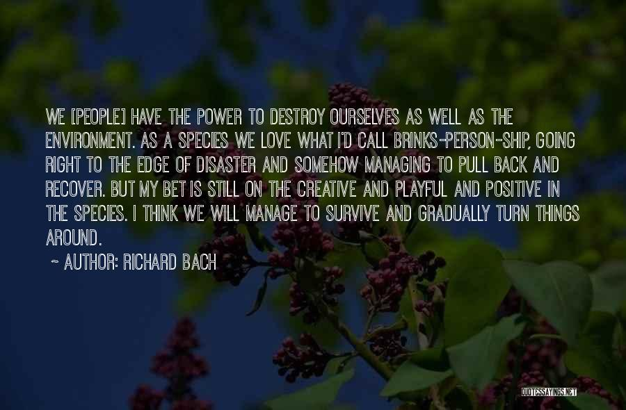 Turn Around Love Quotes By Richard Bach