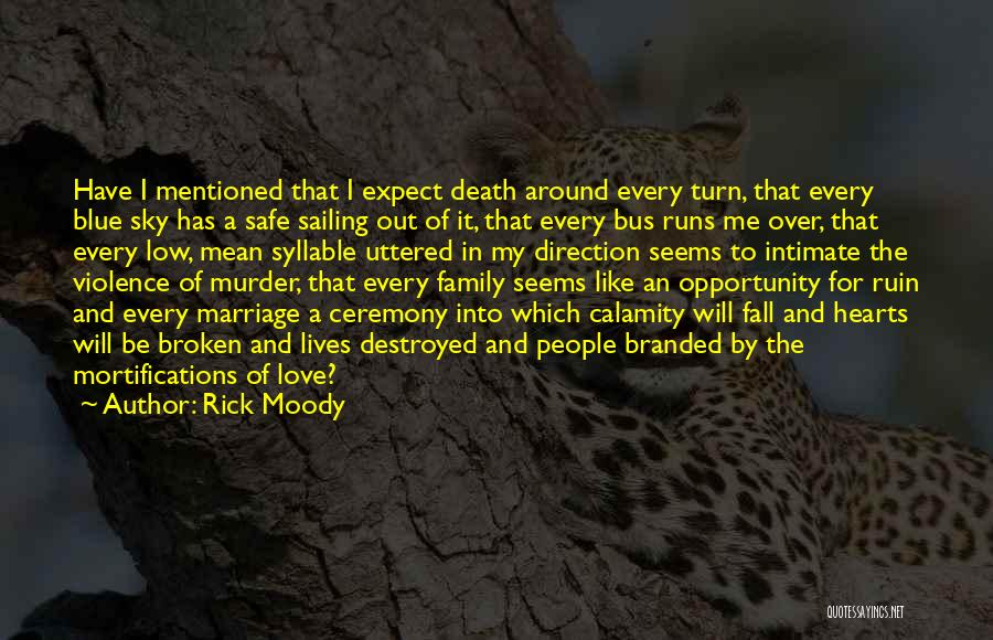 Turn Around Love Quotes By Rick Moody
