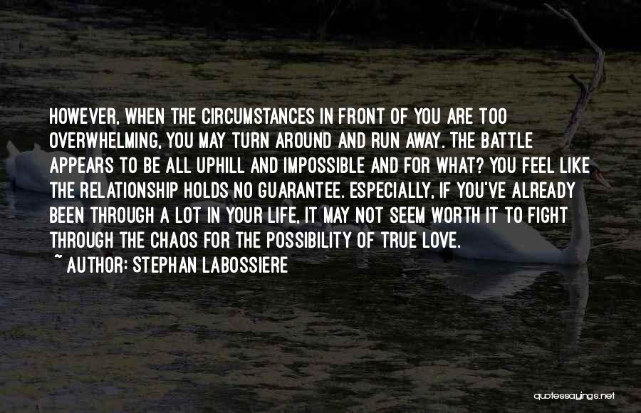 Turn Around Love Quotes By Stephan Labossiere