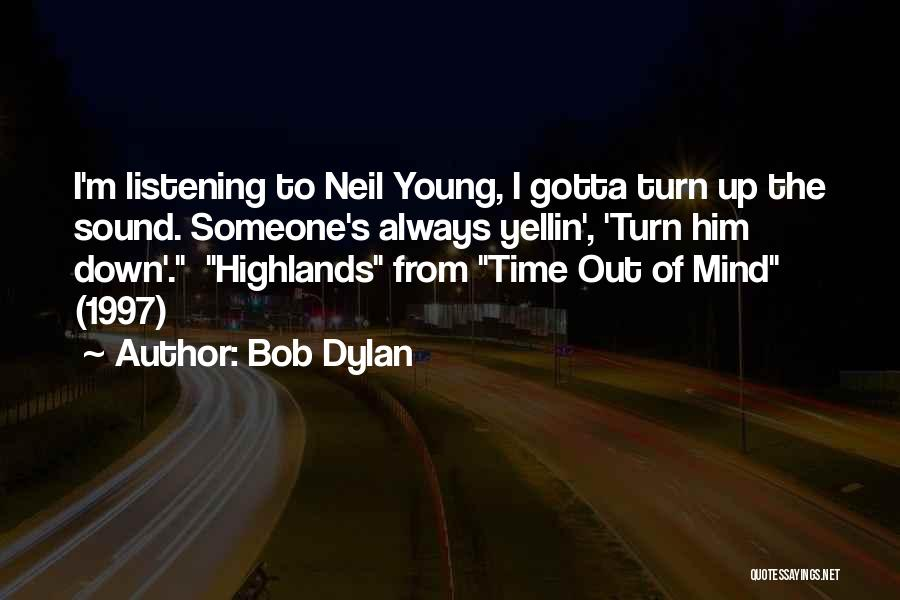 Turn Down Someone Quotes By Bob Dylan