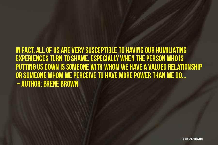 Turn Down Someone Quotes By Brene Brown