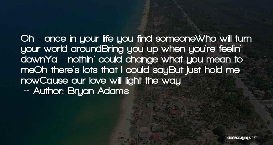 Turn Down Someone Quotes By Bryan Adams