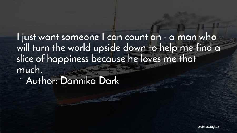 Turn Down Someone Quotes By Dannika Dark