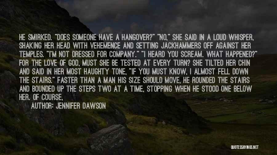 Turn Down Someone Quotes By Jennifer Dawson
