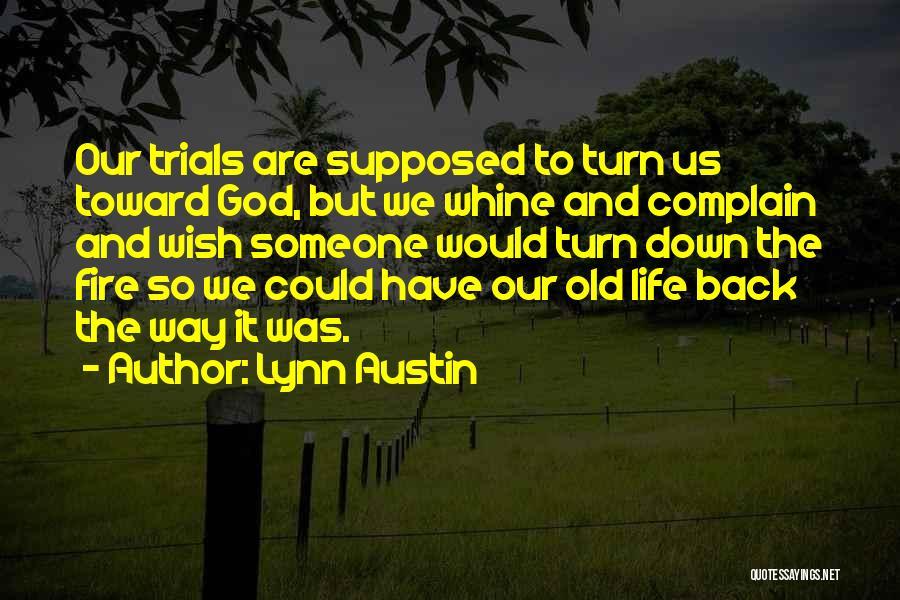 Turn Down Someone Quotes By Lynn Austin