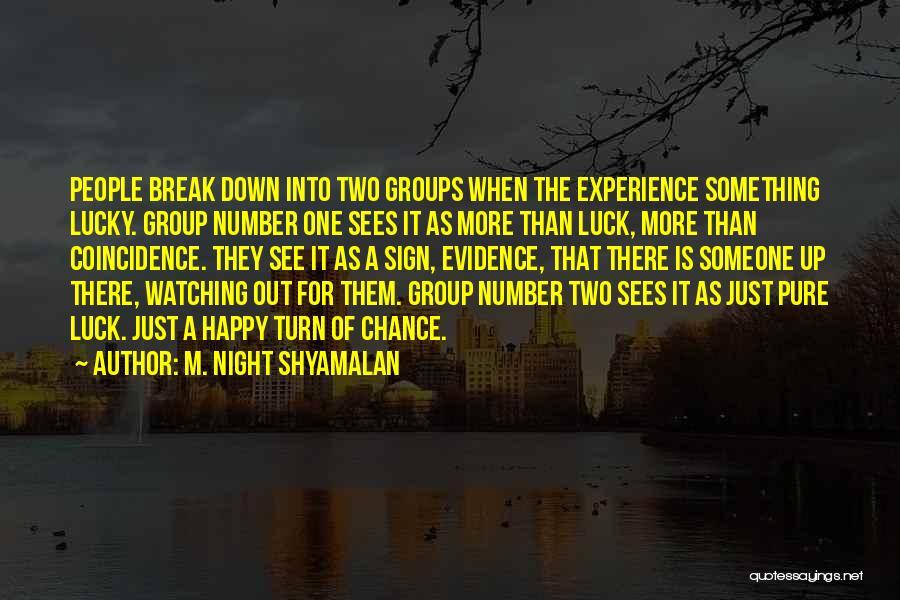 Turn Down Someone Quotes By M. Night Shyamalan