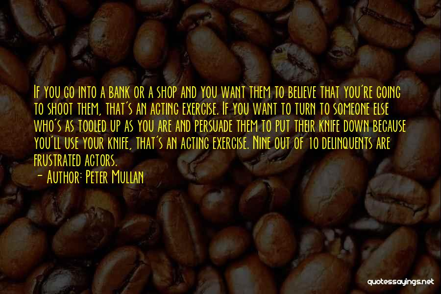 Turn Down Someone Quotes By Peter Mullan