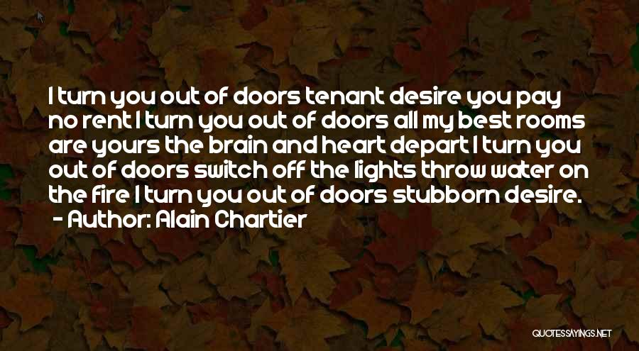 Turn Off Brain Quotes By Alain Chartier