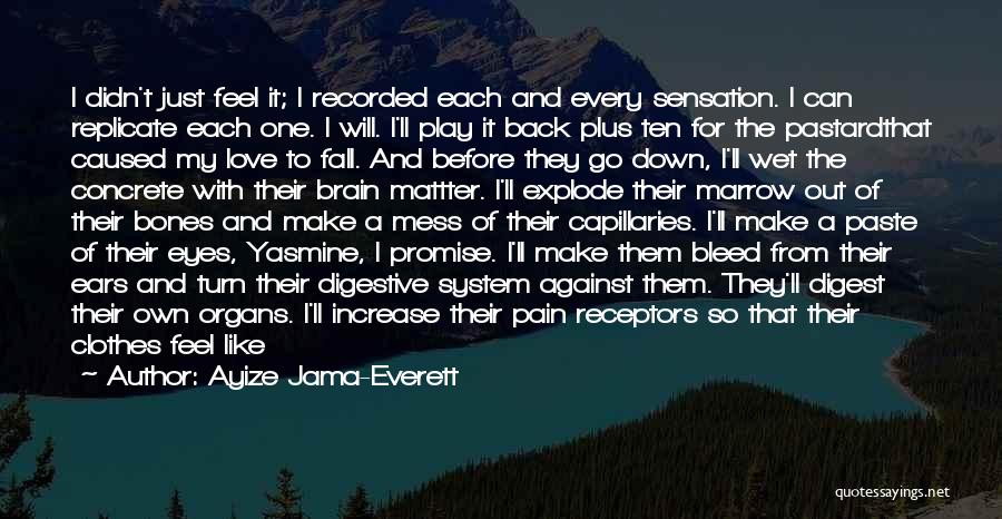Turn Off Brain Quotes By Ayize Jama-Everett