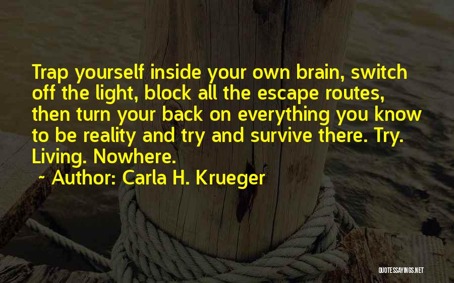 Turn Off Brain Quotes By Carla H. Krueger