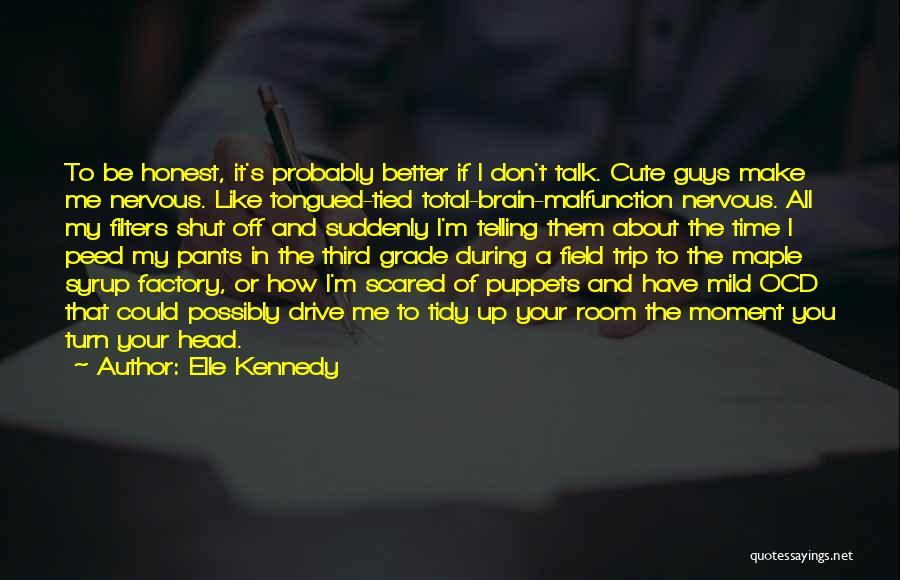 Turn Off Brain Quotes By Elle Kennedy