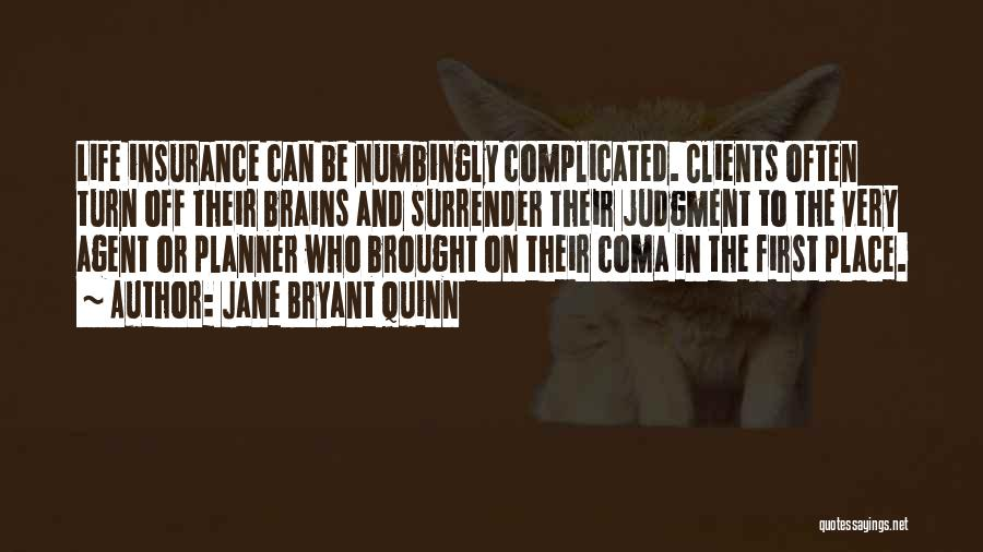 Turn Off Brain Quotes By Jane Bryant Quinn