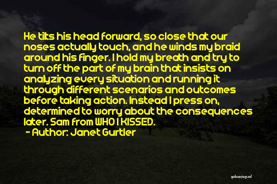 Turn Off Brain Quotes By Janet Gurtler