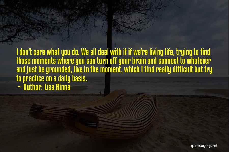 Turn Off Brain Quotes By Lisa Rinna
