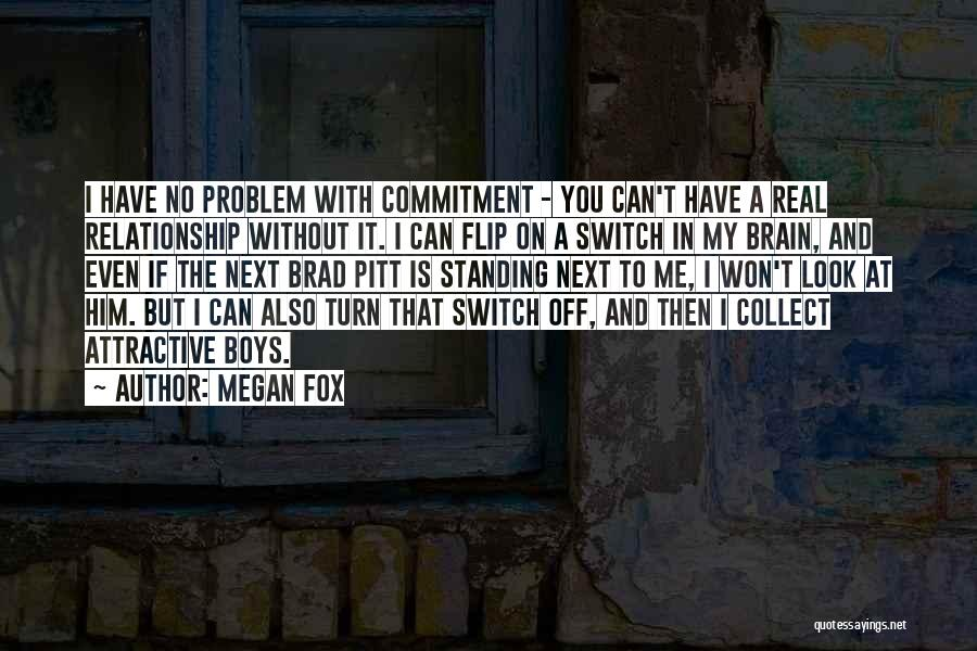Turn Off Brain Quotes By Megan Fox