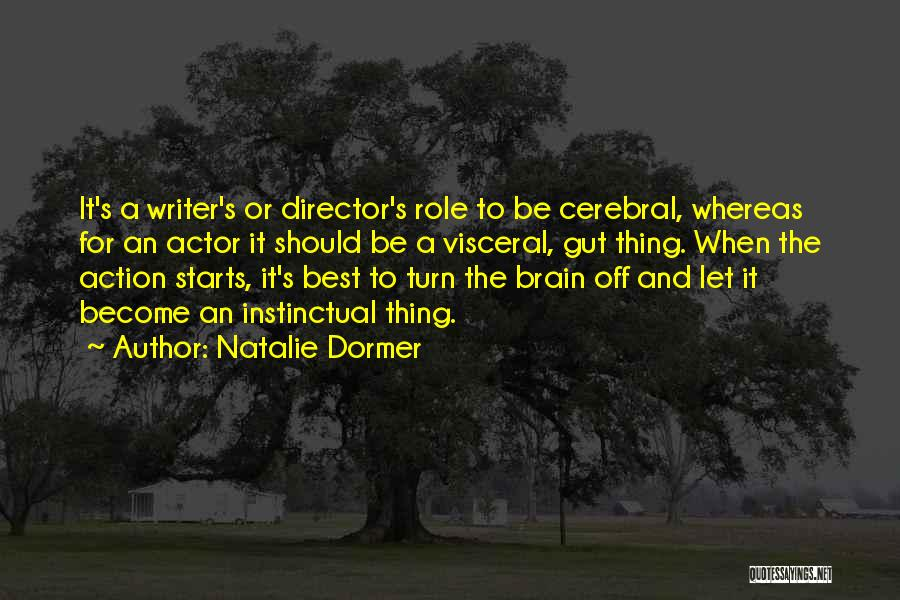 Turn Off Brain Quotes By Natalie Dormer