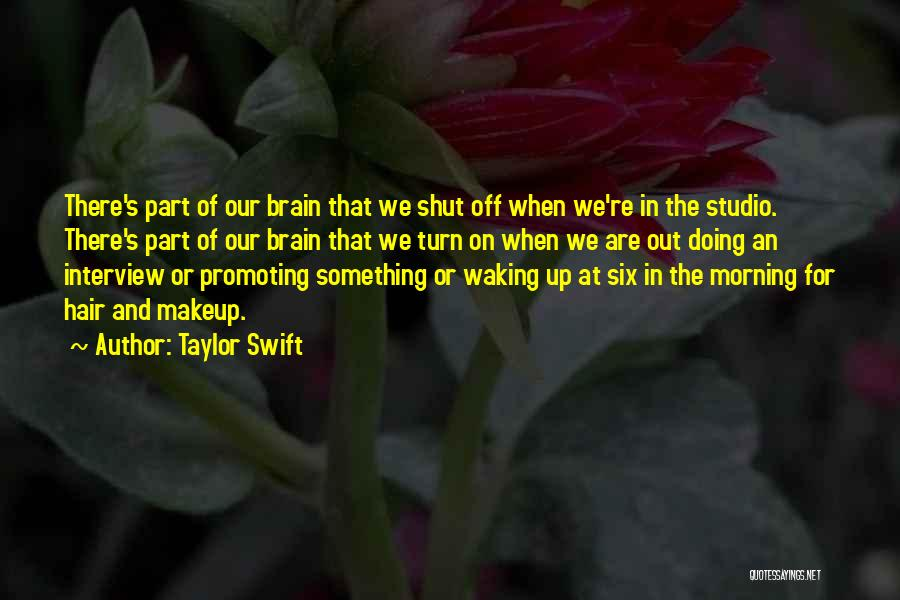 Turn Off Brain Quotes By Taylor Swift