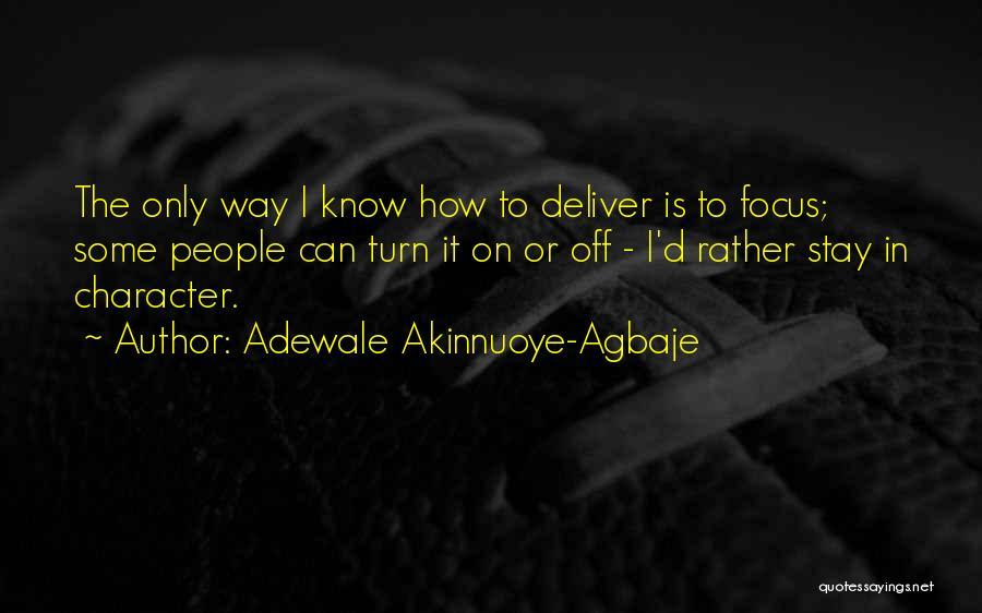 Turn Off Quotes By Adewale Akinnuoye-Agbaje