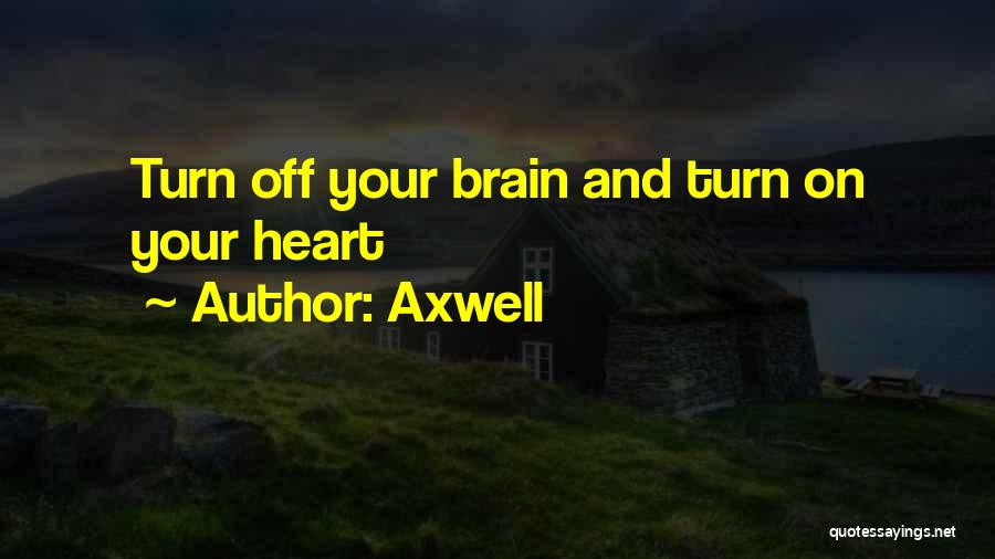 Turn Off Quotes By Axwell