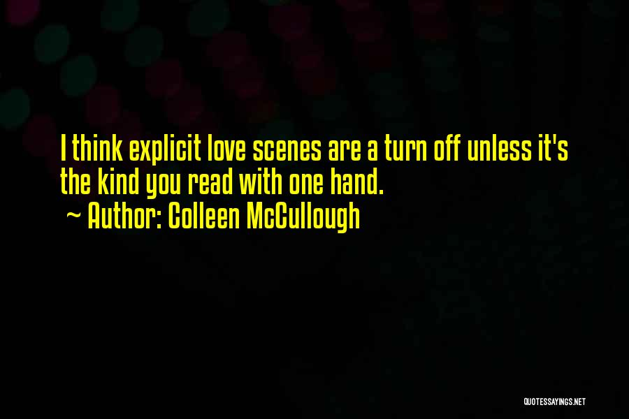 Turn Off Quotes By Colleen McCullough