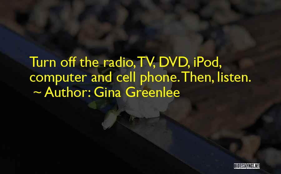 Turn Off Quotes By Gina Greenlee