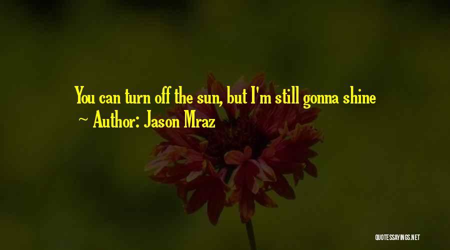 Turn Off Quotes By Jason Mraz
