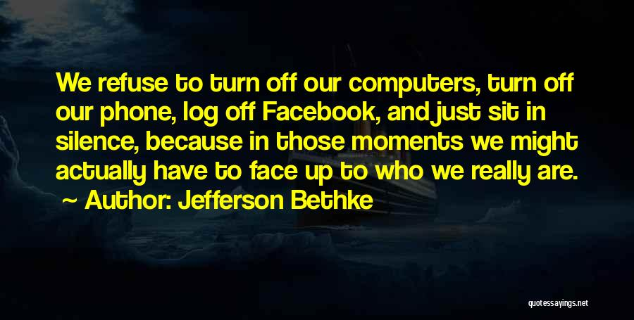 Turn Off Quotes By Jefferson Bethke
