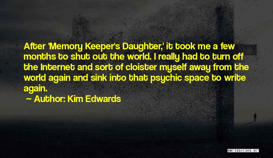 Turn Off Quotes By Kim Edwards