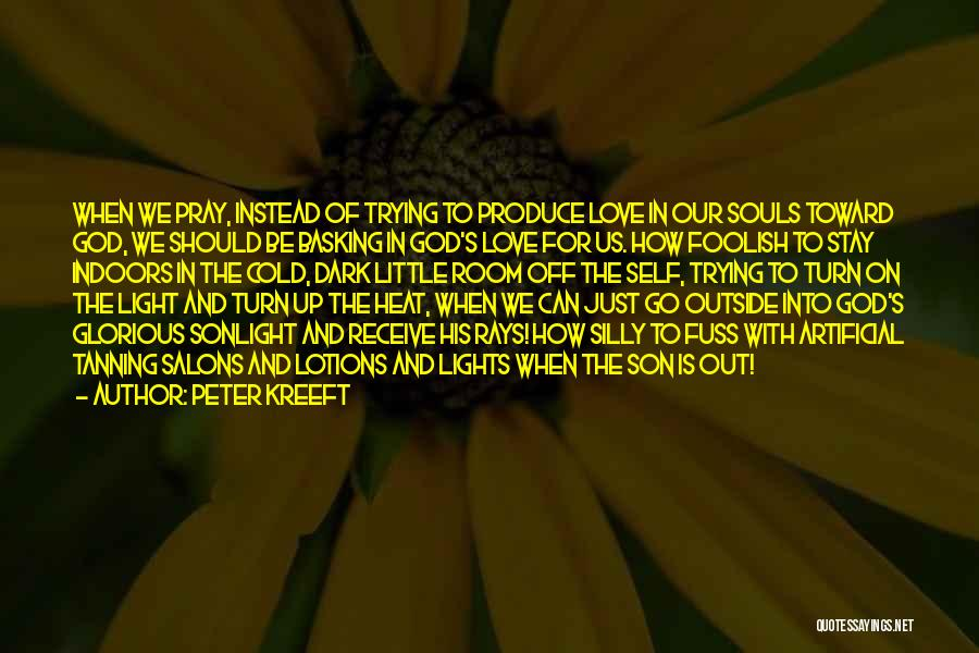 Turn Off Quotes By Peter Kreeft