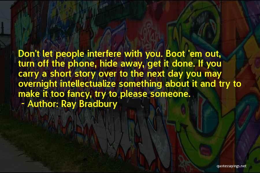 Turn Off Quotes By Ray Bradbury