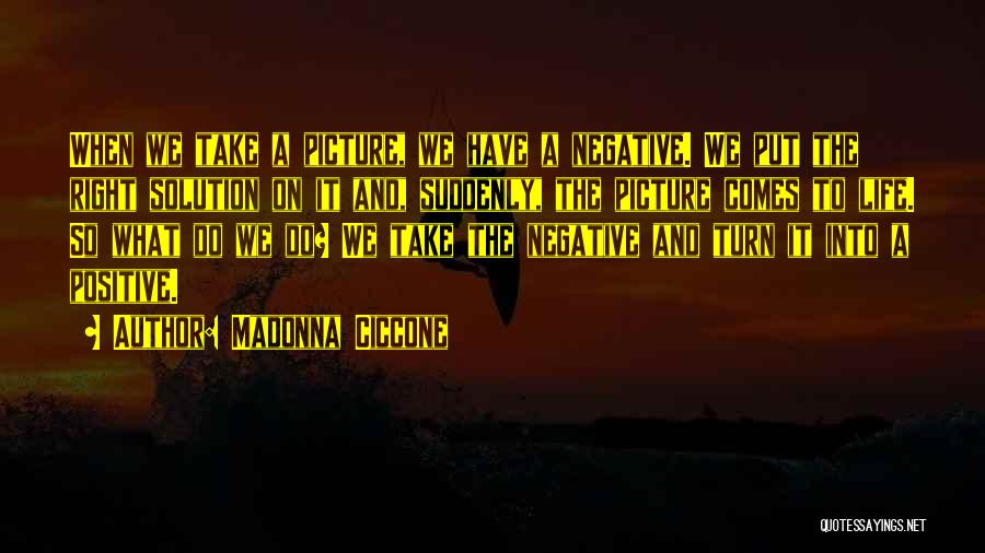 Turn Up Picture Quotes By Madonna Ciccone
