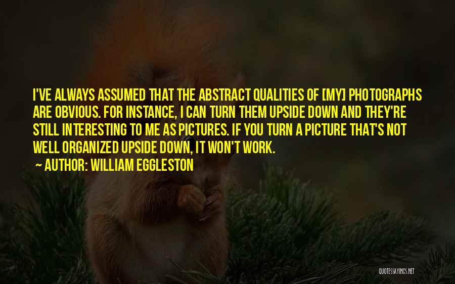 Turn Up Picture Quotes By William Eggleston