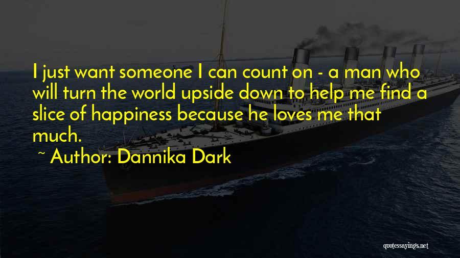 Turn Upside Down Quotes By Dannika Dark