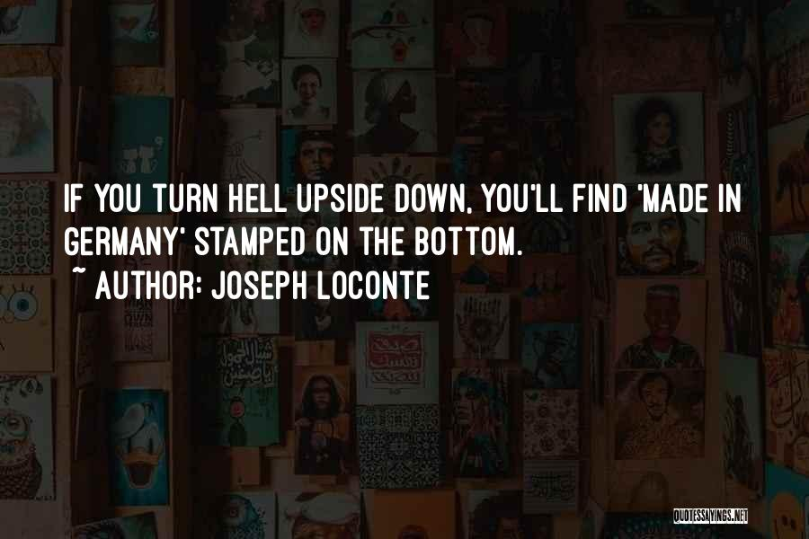 Turn Upside Down Quotes By Joseph Loconte