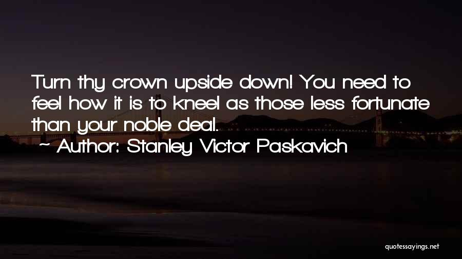 Turn Upside Down Quotes By Stanley Victor Paskavich