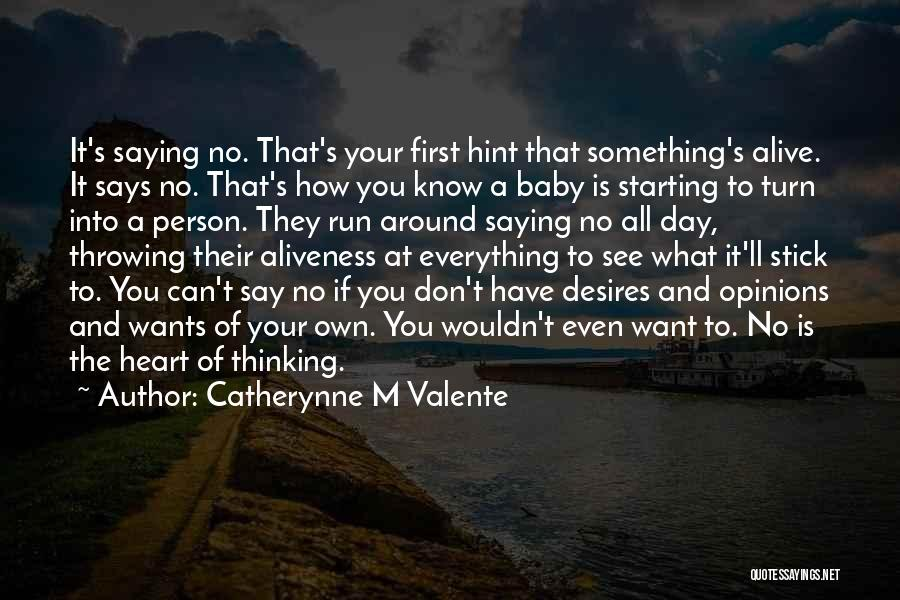 Turn Your Day Around Quotes By Catherynne M Valente