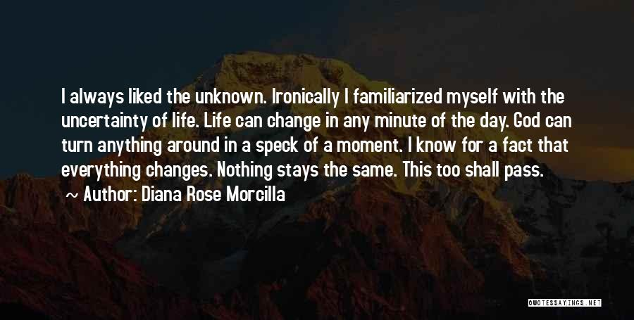 Turn Your Day Around Quotes By Diana Rose Morcilla