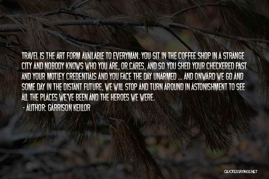 Turn Your Day Around Quotes By Garrison Keillor