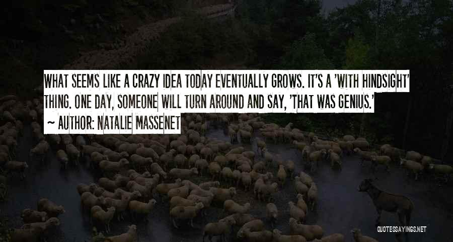 Turn Your Day Around Quotes By Natalie Massenet
