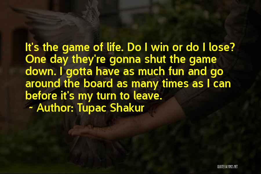 Turn Your Day Around Quotes By Tupac Shakur
