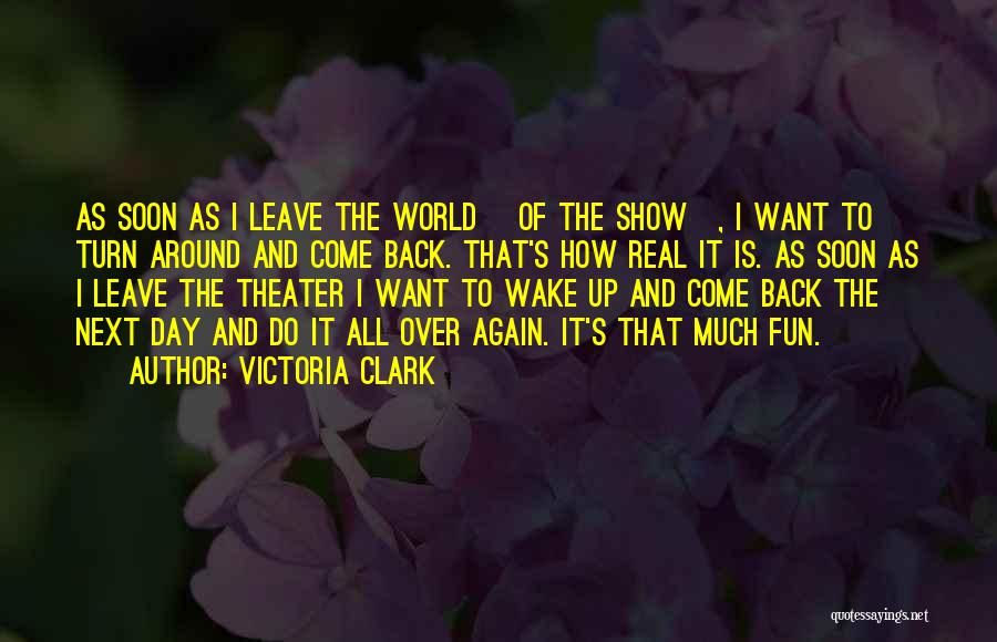 Turn Your Day Around Quotes By Victoria Clark