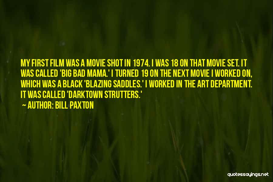Turned 19 Quotes By Bill Paxton