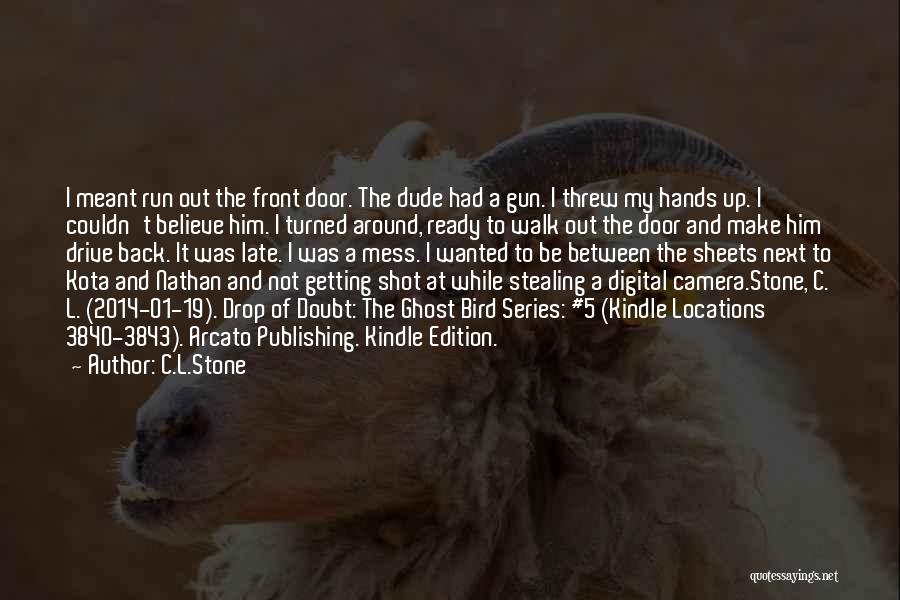 Turned 19 Quotes By C.L.Stone