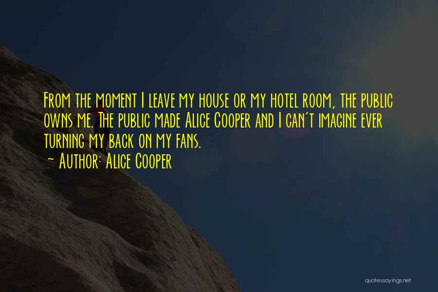 Turning My Back Quotes By Alice Cooper