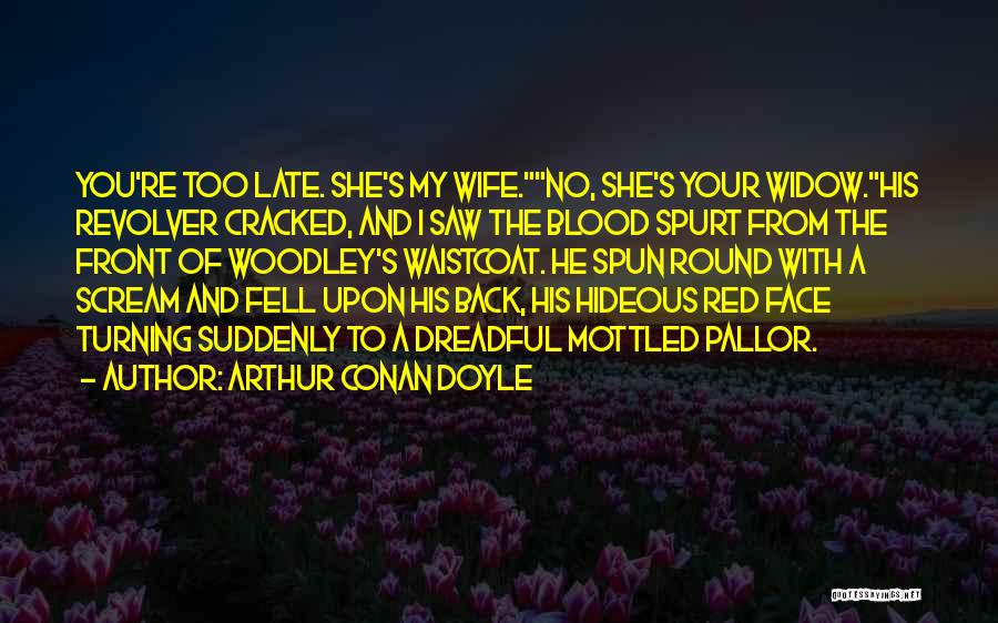 Turning My Back Quotes By Arthur Conan Doyle