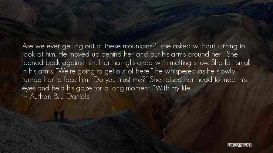 Turning My Back Quotes By B. J. Daniels